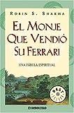 El Monje Que Vendio Su Ferrari, Robin S. Sharma, 0307274284