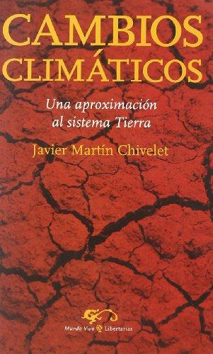 Descargar Libro Cambios Climáticos: Una Aproximación Al Sistema Tierra Javier Martín Chivelet