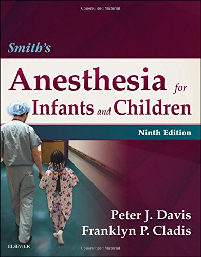 Smith's Anesthesia For Infants And Children, 9e