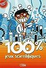 100% Jeux scientifiques ! par Sophie de Mullenheim