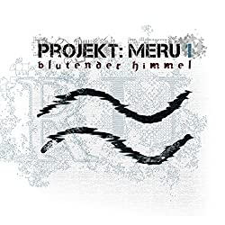 Blutender Himmel (Projekt Meru 1)
