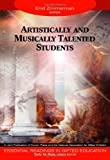 Artistically and Musically Talented Students (Essential Readings in Gifted Education Series)