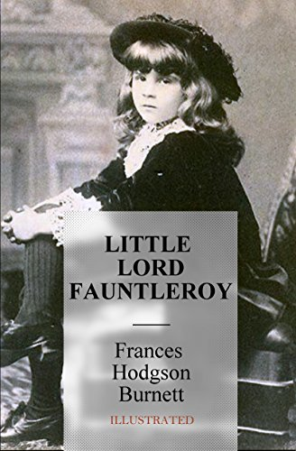 Little Lord Fauntleroy Illustrated Kindle Edition By Frances