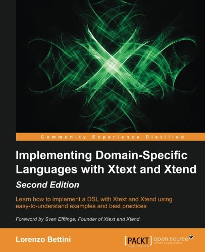 Implementing Domain Specific Languages with Xtext and Xtend - Second Edition by Packt Publishing - ebooks Account
