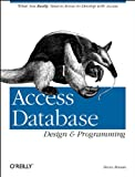 Access Database Design and Programming : What You Really Need to Know to Develop with Access, Roman, Steven, 1565922972