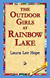 The Outdoor Girls at Rainbow Lake, Laura Lee Hope, 1421811634