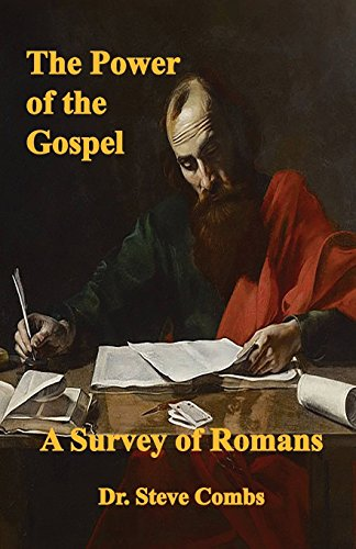 The Power of the Gospel: A Survey of Romans Romani Comb