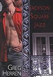 Jackson Square Jazz, Greg Herren, 0758202148