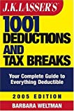 J. K. Lasser's 1001 Deductions and Tax Breaks, Barbara Weltman, 047164773X