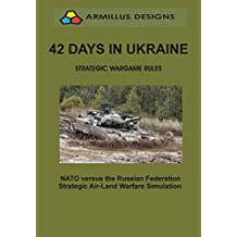 Forty Two Days in Ukraine: Strategic Wargame Rules (English Edition)