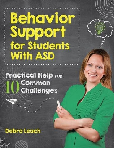- Behavior Support for Students with ASD: Practical Help for 10 Common Challenges
