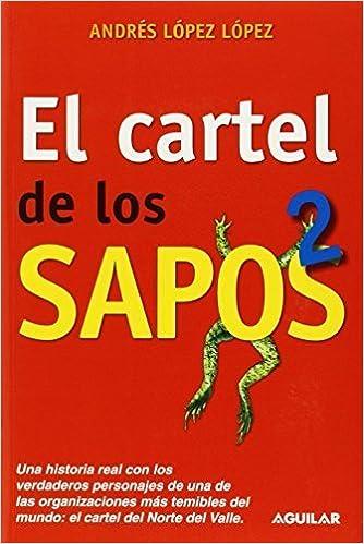 El cartel de los sapos 2 Spanish Edition by Andres Lopez ...