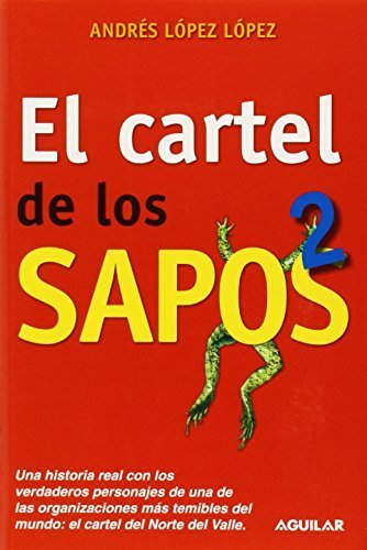 El cartel de los sapos 2 Spanish Edition by Andres Lopez ...