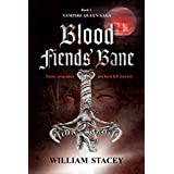 Blood Fiends' Bane (The Vampire Queen Saga Book 1)