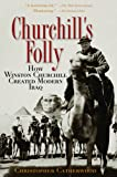 Churchill's Folly, Christopher Catherwood, 078671557X