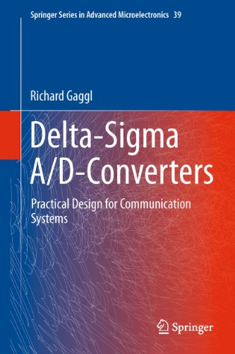 Delta-Sigma A/D-Converters: Practical Design for Communication Systems (Springer Series in Advanced (Series Modulators)
