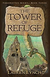 The Tower of Refuge (TimeDrifter Series Book 3)