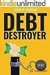 Debt Destroyer: A Proven Plan to Get...