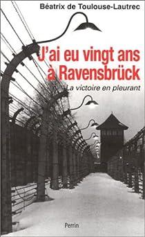 J'ai eu vingt ans à Ravensbrück par Toulouse-Lautrec
