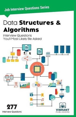 Data Structures & Algorithms Interview Questions You'll Most Likely Be Asked (Job Interview Questions Series) (Volume 6)