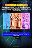 Anunnaki, UFOs, Extraterrestrials and Afterlife Greatest Information. V3, Maximillien De Lafayette, 0557535840