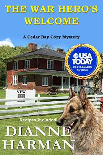 The War Hero's Welcome: A Cedar Bay Cozy Mystery (Cedar Bay Cozy Mystery Series Book 18) by [Harman, Dianne]