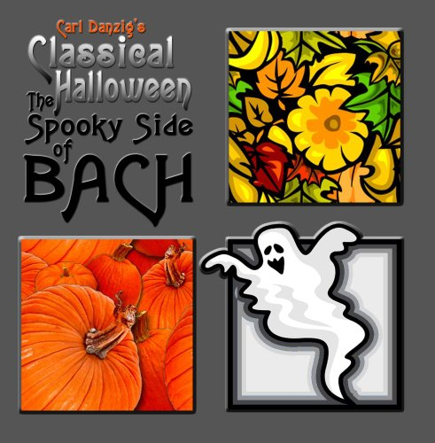 Classical Halloween, The Spooky Side Of Bach -
