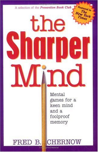 The Sharper Mind: Mental Games for a Keen Mind and a Foolproof Memory by Brand: Prentice Hall Press
