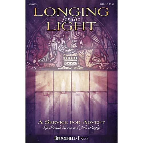 Longing for the Light (A Service for Advent) SATB composed by John Purifoy Pack of 3