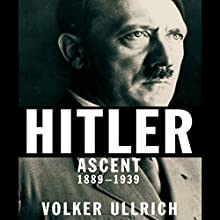 Hitler: Ascent 1889-1939 Audiobook by Volker Ullrich Narrated by Don Hagen