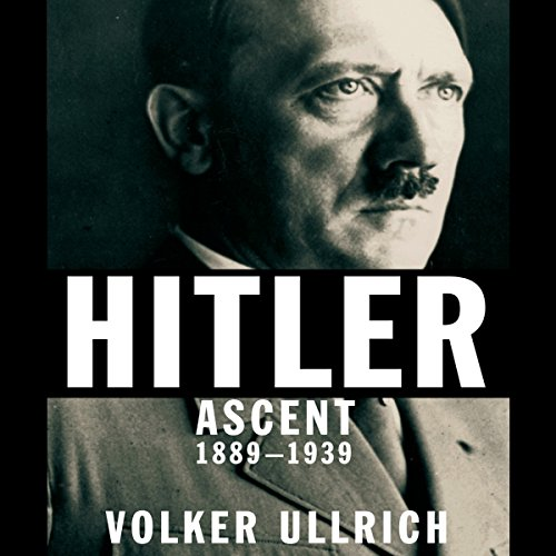 Hitler: Ascent 1889-1939 Audiobook [Free Download by Trial] thumbnail
