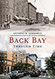 img - for Back Bay Through Time book / textbook / text book