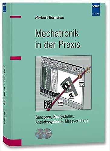Mechatronik In Der Praxis Sensoren Bussysteme Antriebssysteme