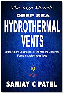 The Yoga Miracle: Deep-Sea Hydrothermal Vents: Extraordinary Descriptions of the Modern Discovery Found in Ancient Yoga Texts