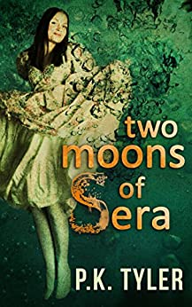 Two Moons of Sera by [Tyler, P.K.]