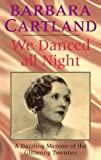 We Danced All Night, Barbara Cartland, 0860519252