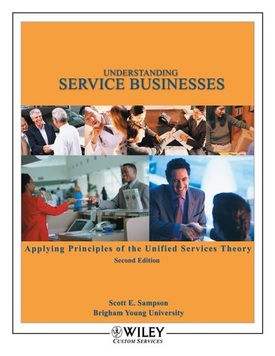 Understanding Service Businesses Applying Principles of Unified Services Theory