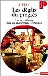 Les Dégâts du progrès par C.F.D.T. Confédération française démocratique du travail