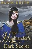 The Highlander's Dark Secret (Scottish Highland Romance)