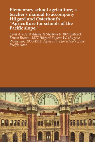 elementary-school-agriculture-a-teachers-manual-to-accompany-hilgard-and-osterhouts-agriculture-for-