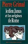 Le dieu Janus et les origines de Rome par Grimal