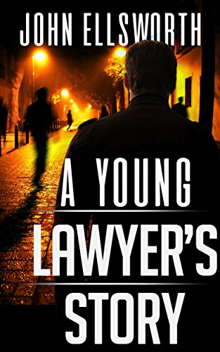 A Young Lawyer's Story (Thaddeus Murfee Legal Thrillers Book 1) cover