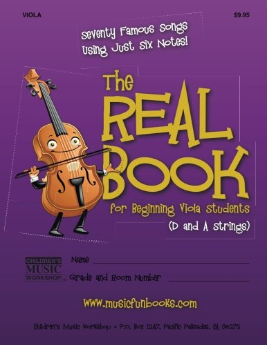 Download The Real Book for Beginning Viola Students (D and A Strings): Seventy Famous Songs Using Just Six Notes pdf epub