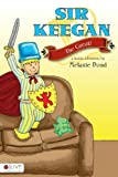 Sir Keegan the Great!, Melanie Pond, 160799559X