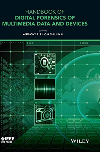 Handbook of Digital Forensics of Multimedia Data and Devices (Wiley - IEEE)