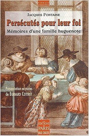 En ligne Mémoires d'une famille huguenote, victime de la révocation de l'édit de Nantes epub, pdf