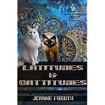 Latitudes & Cattitudes: Prequel to The Sea Purrtector FIles