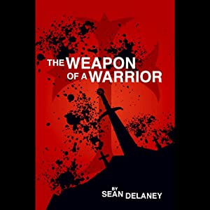 The Weapon of a Warrior Audiobook