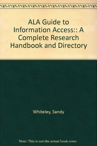 ALA Guide to Information Access:: A Complete Research Handbook and Directory
