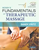 Mosby's Fundamentals of Therapeutic Massage, 4e
